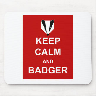 KEEP CALM AND BADGER MOUSE PAD