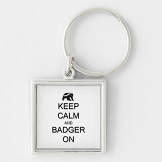 Keep Calm and Badger On Key Chains