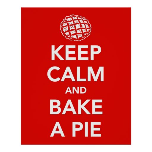 Keep Calm and Bake a Pie print