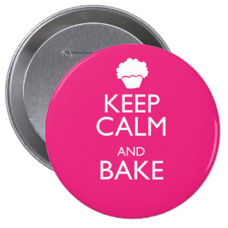 KEEP CALM AND BAKE PINBACK BUTTON