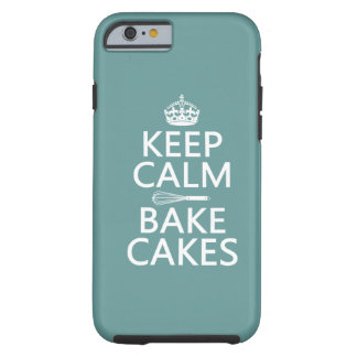 Keep Calm and Bake Cakes ( color) Tough iPhone 6 Case