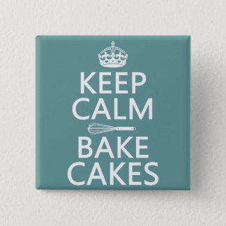 Keep Calm and Bake Cakes Pinback Button