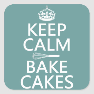 Keep Calm and Bake Cakes Square Sticker