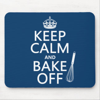 Keep Calm and Bake Off (cooking) (change colors) Mouse Pad
