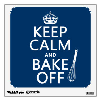 Keep Calm and Bake Off (cooking) (change colors) Wall Decal
