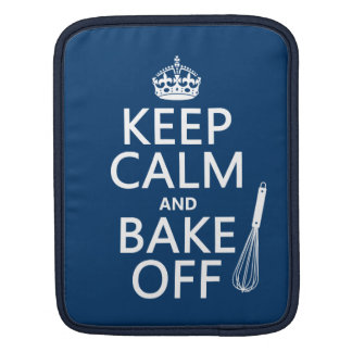 Keep Calm and Bake Off iPad Sleeve