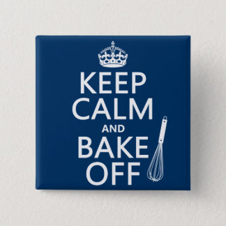 Keep Calm and Bake Off Pinback Button