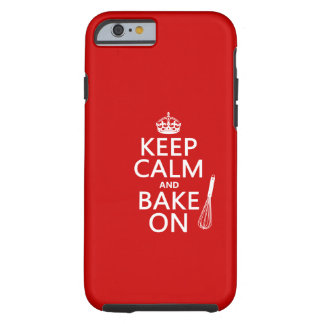 Keep Calm and Bake On (cooking) ( color) Tough iPhone 6 Case