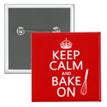 Keep Calm and Bake On (cooking) (customize color) Pinback Buttons