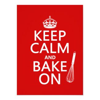 Keep Calm and Bake On (cooking) (customize color) Custom Invitation