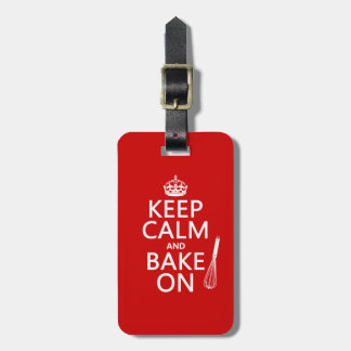 Keep Calm and Bake On (cooking) (customize color) Luggage Tag