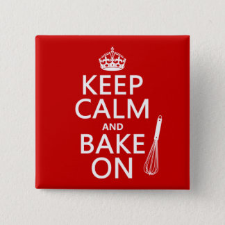 Keep Calm and Bake On (cooking) (customize color) Pinback Button