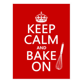 Keep Calm and Bake On (cooking) (customize color) Post Cards