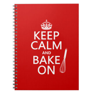 Keep Calm and Bake On (cooking) (customize color) Spiral Note Book