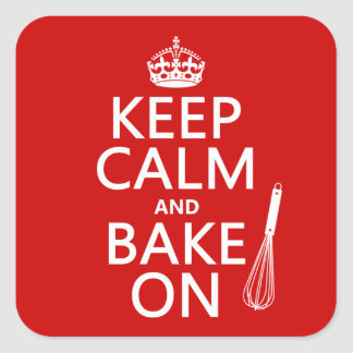 Keep Calm and Bake On (cooking) (customize color) Square Sticker