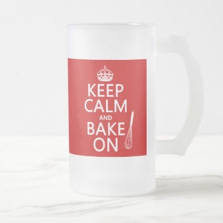 Keep Calm and Bake On Frosted Glass Beer Mug