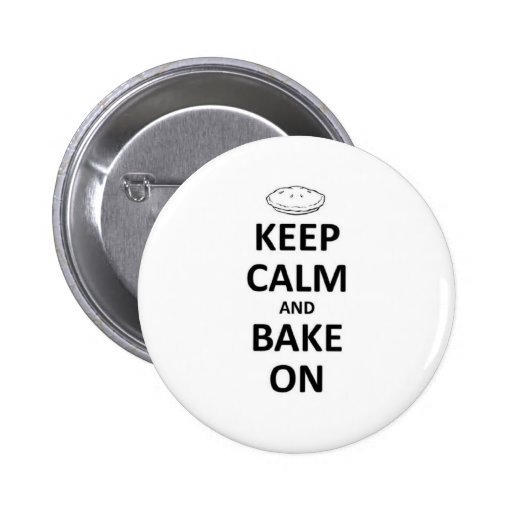 Keep calm and bake on pinback button