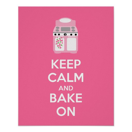 Keep Calm and Bake On Poster Print