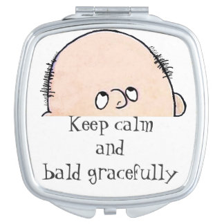 Keep Calm and Bald Gracefully Vanity Mirror