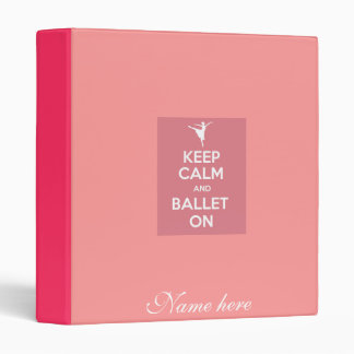 Keep calm and ballet on binder personalize name