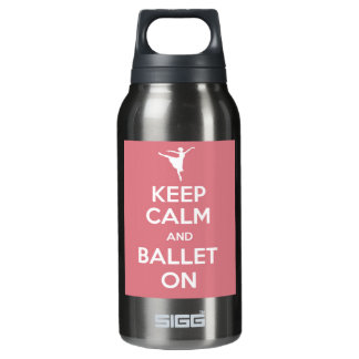 Keep calm and ballet on insulated water bottle