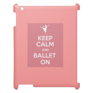 Keep calm and ballet on ipad cover for the iPad 2 3 4