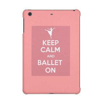 Keep calm and ballet on iPad mini retina covers