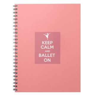 Keep calm and ballet on notebook