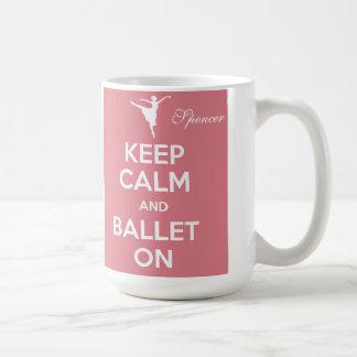 Keep calm and ballet on personalize name mug