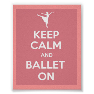 Keep calm and ballet on poster