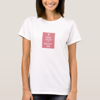 Keep calm and ballet on tshirt