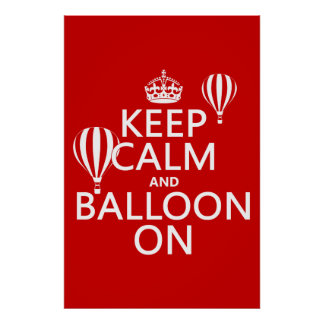 Keep Calm and Balloon On (hot air ballooning) Poster