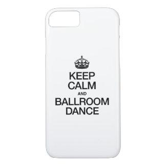 KEEP CALM AND BALLROOM DANCE iPhone 8/7 CASE