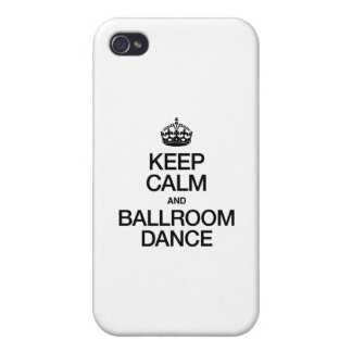 KEEP CALM AND BALLROOM DANCE iPhone 4 CASES
