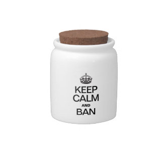 KEEP CALM AND BAN CANDY JARS