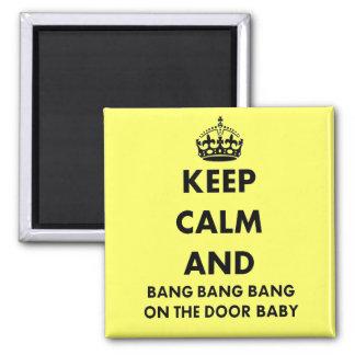 Keep Calm And Bang Bang Refrigerator Magnet