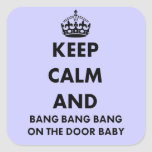 Keep Calm And Bang Bang Sticker