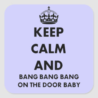 Keep Calm And Bang Bang Sticker