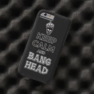Keep Calm and Bang Head!! Tough iPhone 6 Case