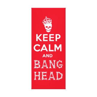 Keep Calm and Bang Head!! (white ver.) Canvas Print