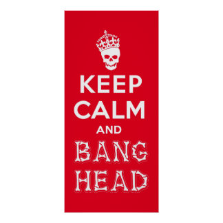 Keep Calm and Bang Head!! (white ver.) Poster