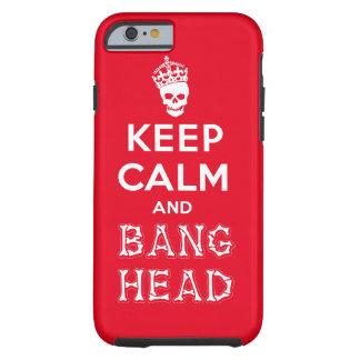 Keep Calm and Bang Head!! (white ver.) Tough iPhone 6 Case
