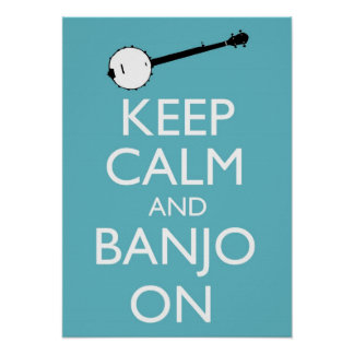 Keep Calm and Banjo On Poster