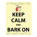 Keep Calm and Bark On Postcard