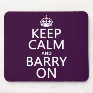 Keep Calm and Barry On (any background color) Mouse Pad