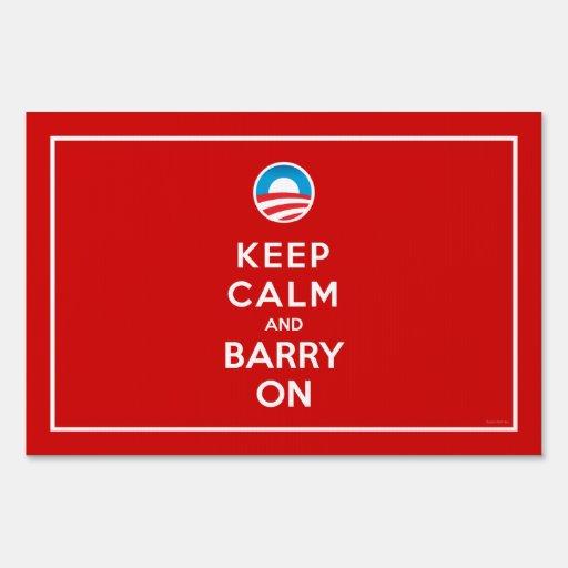 Keep Calm and Barry On Yard Sign