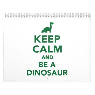 Keep calm and be a dinosaur calendar