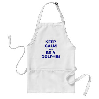Keep Calm and Be a Dolphin Adult Apron