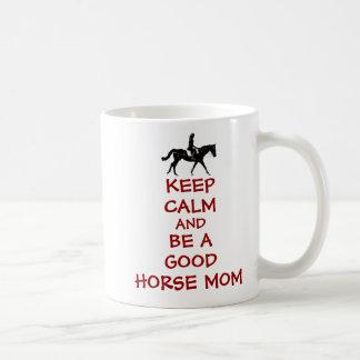 Keep Calm and Be A Good Horse Mom Coffee Mug