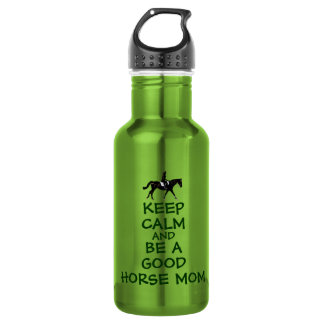 Keep Calm and Be A Good Horse Mom 18oz Water Bottle